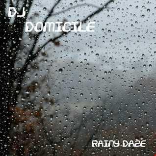 DOMiCiLE ~ Rainy Daze - House Mix 10-17-07