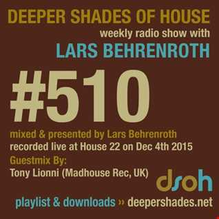 Deeper Shades Of House #510 w/ guest mix by TONY LIONNI