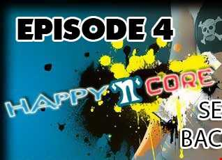 HAPPY'N'CORE 6 YEARS Episode 4