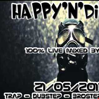 ( Trap   Dubstep   Bass ) HAPPY'N'DIRTY 21 05 2017