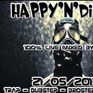 ( Trap Dubstep Bass ) HAPPY'N'DIRTY 21- 05 - 2017