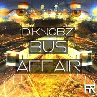 Bus Affair (Original Mix) [Out Now] FIRMNESS RECORDINGS