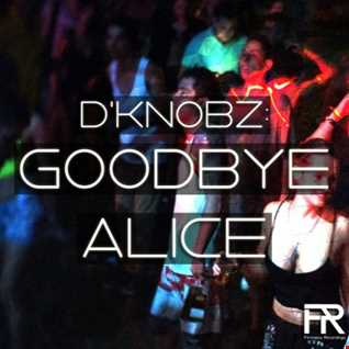 Goodbye Alice (Original Mix) [Out Now] FIRMNESS RECORDINGS