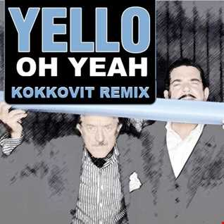 Yello (1985)   Oh Yeah (KokkoVit remix)