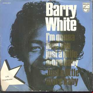 Barry White ~ I'm Gonna Love You Just a Little More Baby [1973]