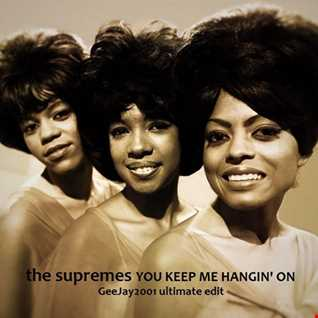 The Supremes - You Keep Me Hangin' On - GeeJay2001 ultimate edit