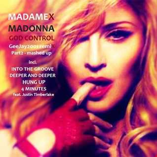 Madonna ~ God Control ~ GeeJay2001 remix Part2 ~ mashed up