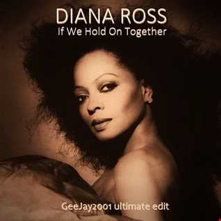 Diana Ross - If We Hold On Together - GeeJay2001 ultimate edit