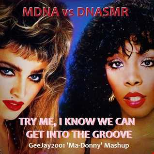 Madonna vs Donna Summer - Try Me, I Know We Can Get Into The Groove (GeeJay2001 'Ma-Donny' Mashup)