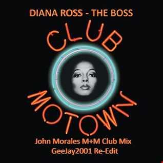 Diana Ross - The Boss (John Morales M+M Club Mix - GeeJay2001 Re-Edit)
