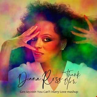 Diana Ross - Thank You - GeeJay2001 You Can't Hurry Love mashup