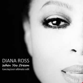 Diana Ross - When You Dream - GeeJay2001 ultimate edit