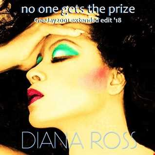 Diana Ross - No One Gets The Prize (GeeJay2001 extended edit '18)