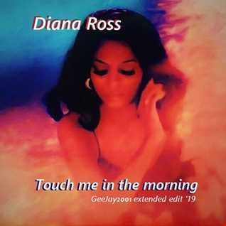 Diana Ross - Touch Me In The Morning - GeeJay2001 extended edit '19