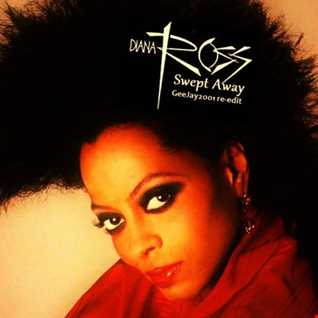 Diana Ross - Swept Away (GeeJay2001 re-edit)