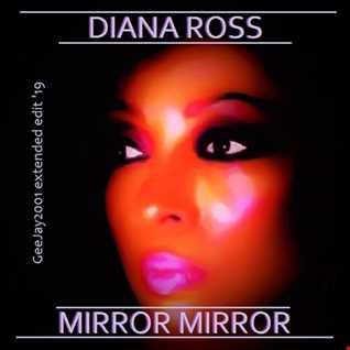 Diana Ross - Mirror Mirror - GeeJay2001 extended edit '19