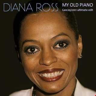 Diana Ross - My Old Piano - GeeJay2001 ultimate edit