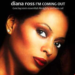 Diana Ross - I'm Coming Out - GeeJay2001 essential Almighty anthem cut