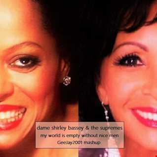 Dame Shirley Bassey & The Supremes - My World Is Empty Without Nice Men - GeeJay2001 mashup