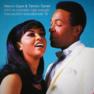 Marvin Gaye & Tammi Terrell - Ain't no mountain high enough - GeeJay2001 extended edit '19