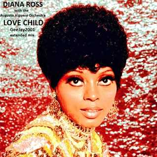 Diana Ross with The Augusto Alguero Orchestra - Love Child (GeeJay2001 extended mix)