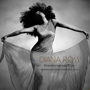 Diana Ross - Promise me you'll try - GeeJay2001 extended edit 2020