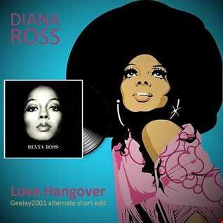 Diana Ross - Love Hangover (GeeJay2001 alternate short edit)