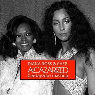 Diana Ross & Cher - Alcazarized (GeeJay2001 mashup)