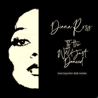 Diana Ross - If The World Just Danced - GeeJay2001 dub remix