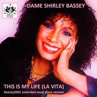 Dame Shirley Bassey - This Is My Life - GeeJay2001 extended vocal disco version