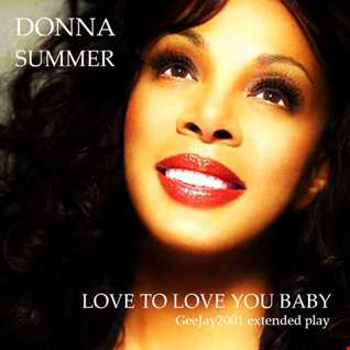 Donna Summer - Love To Love You Baby (GeeJay2001 extended play)