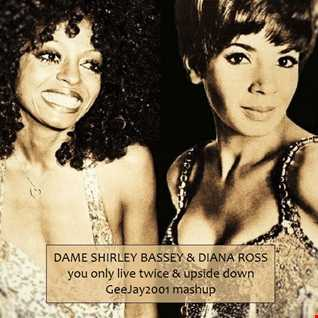 Dame Shirley Bassey & Diana Ross  - You Only Live Twice & Upside Down - GeeJay2001 mashup