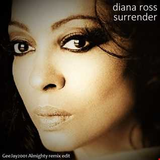 Diana Ross - Surrender - GeeJay2001 Almighty remix edit