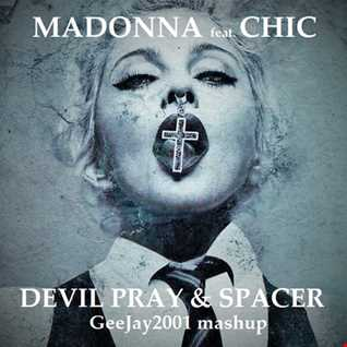 Madonna feat. Chic - Devil Pray & Spacer - GeeJay2001 mashup