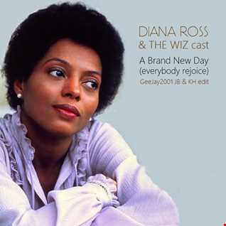 Diana Ross & The Wiz cast - A Brand New Day (Everybody Rejoice) - GeeJay2001 JB & KH edit
