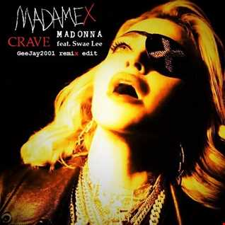 Madonna feat. Swae Lee - Crave - GeeJay2001 remix edit