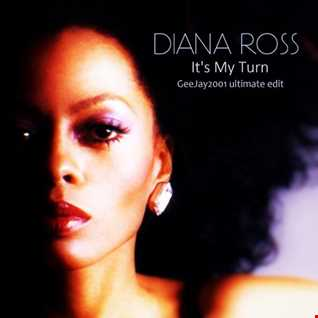 Diana Ross - It's My Turn - GeeJay2001 ultimate edit