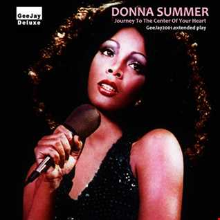 Donna Summer - Journey To The Center Of Your Heart (GeeJay2001 extended play)
