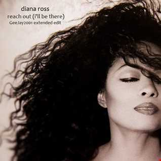 Diana Ross - Reach Out (I'll Be There) - GeeJay2001 extended edit