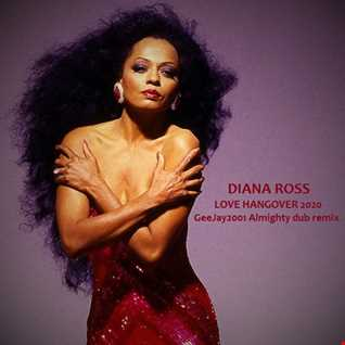 Diana Ross - Love Hangover 2020 - GeeJay2001 Almighty dub remix