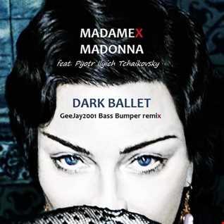 Madonna feat. P.I.T. - Dark Ballet - GeeJay2001 Bass Bumper remix