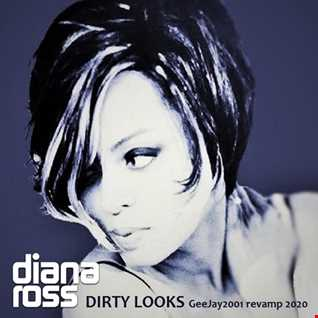 Diana Ross - Dirty Looks - GeeJay2001 revamp 2020
