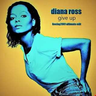 Diana Ross - Give Up - GeeJay2001 ultimate edit