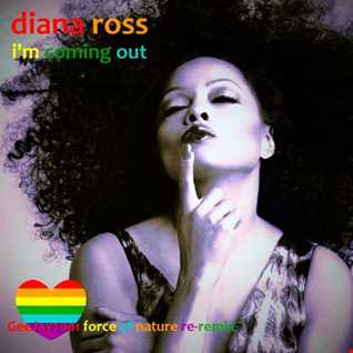 Diana Ross - I'm Coming Out (GeeJay2001 Force Of Nature re-remix)