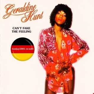 Geraldine Hunt - Can't Fake The Feeling (GeeJay2001 re-edit)
