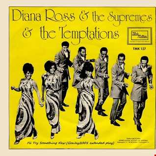 Diana Ross, The Supremes & The Temptations - I'll Try Something New (GeeJay2001 extended play)