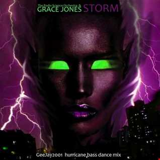 Grace Jones - Storm (GeeJay2001 hurricane bass dance mix)