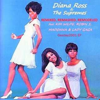 GeeJay2001 EP - Diana Ross & The Supremes - Remixed, Remashed, Remodeled