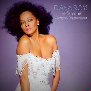 Diana Ross - Selfish One - GeeJay2001 extended edit