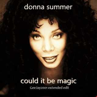 Donna Summer - Could It Be Magic - GeeJay2001 extended edit
